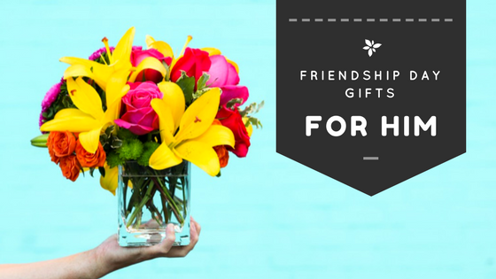 friendship day gifts for him